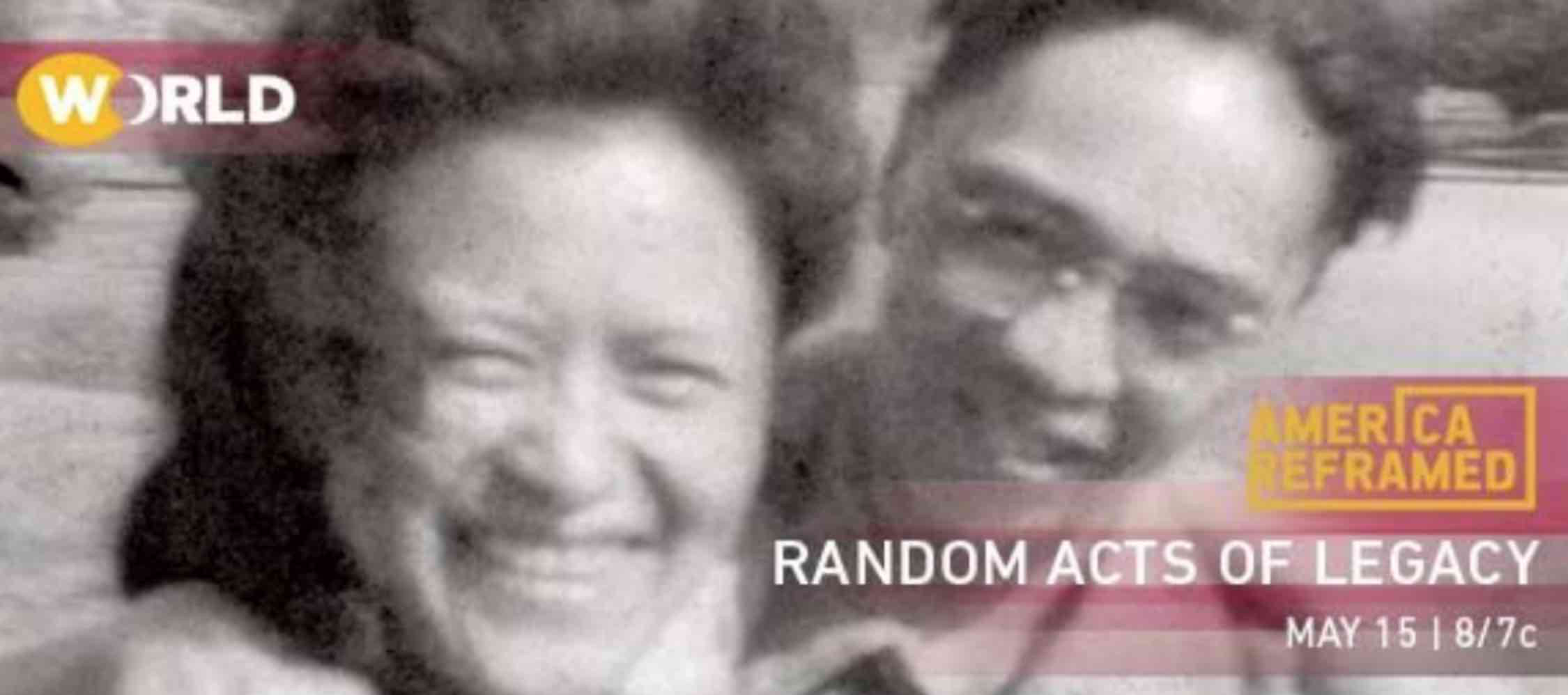AC WORLD CHANNEL AMERICA REFRAMED RANDOM ACTS OF LEGACY 2018 05 15 8PM EST 7PM CENTRAL